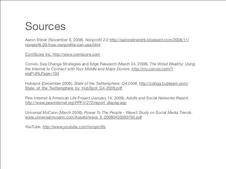 Sources Aaron Stiner (November 6, 2008). Nonprofit 2.0 http://aaronstinerdrb.blogspot.com/2008/11/ nonprofit-20-how-nonprofit...