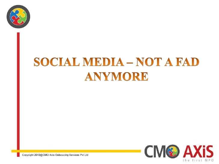 SOCIAL MEDIA – NOT A FAD ANYMORE<br />