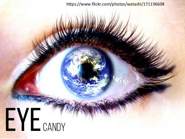 "Eyecandy h""ps://www.flickr.com/photos/watashi/171196698"
