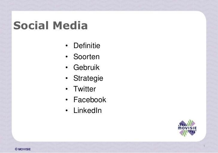 Social Media            •   Definitie            •   Soorten            •   Gebruik            •   Strategie            • ...