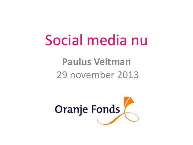 Social media nu Paulus Veltman 29 november 2013