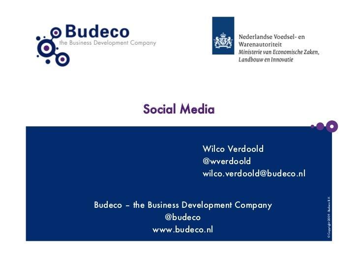 Social Media                         Wilco Verdoold                         @wverdoold                         wilco.verdo...