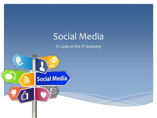 Social Media A Look at the IT Industry