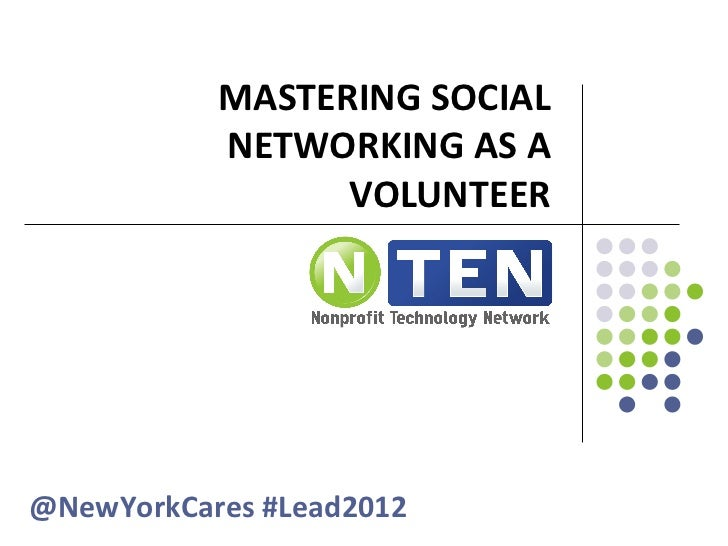 MASTERING SOCIAL NETWORKING AS A VOLUNTEER @NewYorkCares #Lead2012