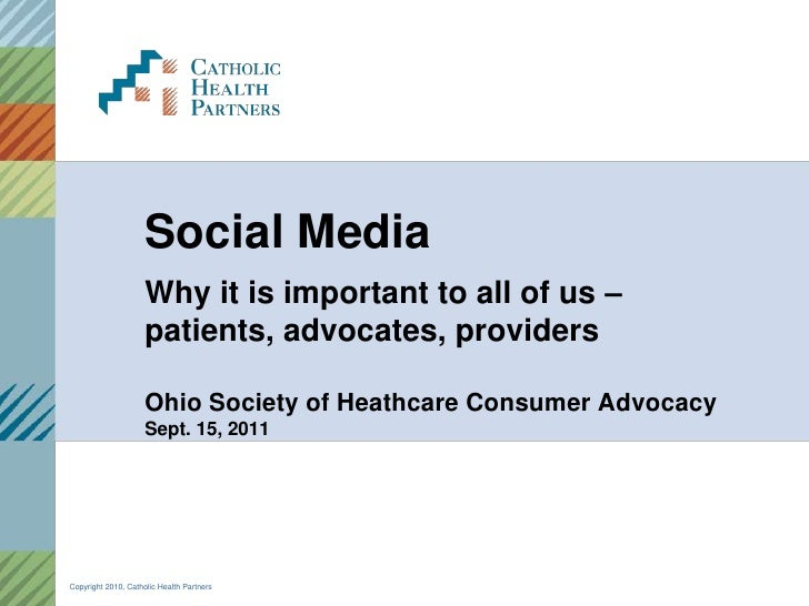 Social Media<br />Why it is important to all of us – patients, advocates, providersOhio Society of Heathcare Consumer Advo...