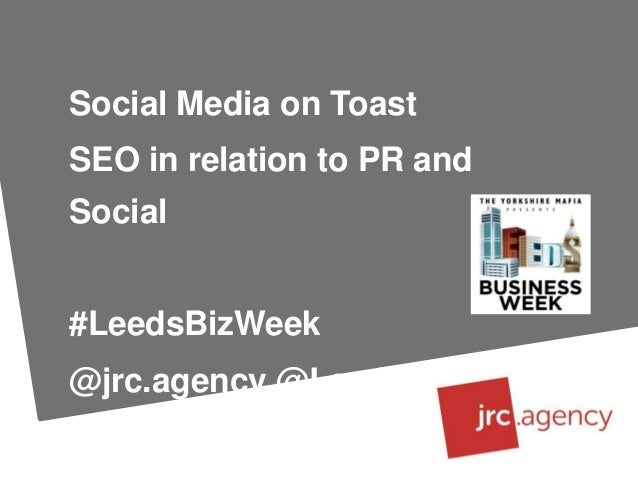 How SEO fits in with PR and Social - Social Media on Toast - Leeds Bu…