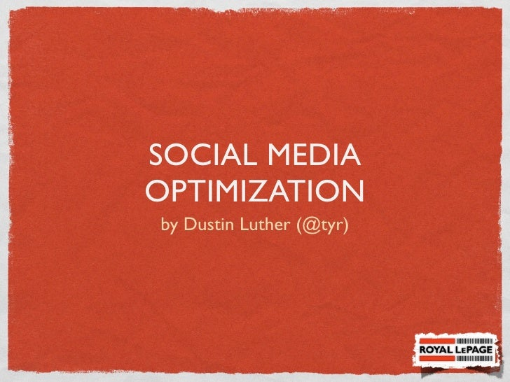 SOCIAL MEDIAOPTIMIZATIONby Dustin Luther (@tyr)