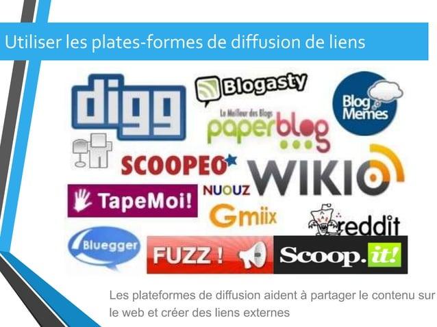 Utiliser les plates-formes de diffusion de liensLes plateformes de diffusion aident à partager le contenu surle web et cré...