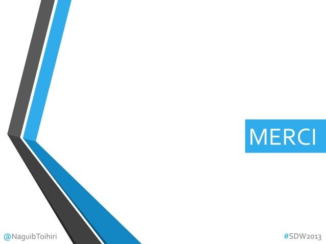 MERCI@NaguibToihiri #SDW2013