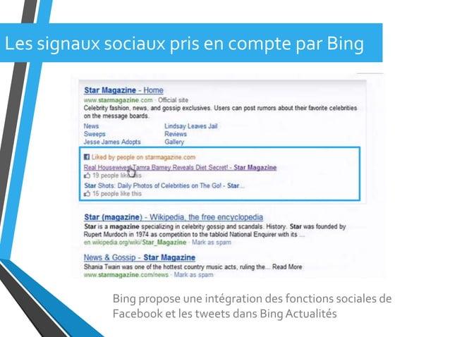 Les signaux sociaux pris en compte par BingBing propose une intégration des fonctions sociales deFacebook et les tweets da...