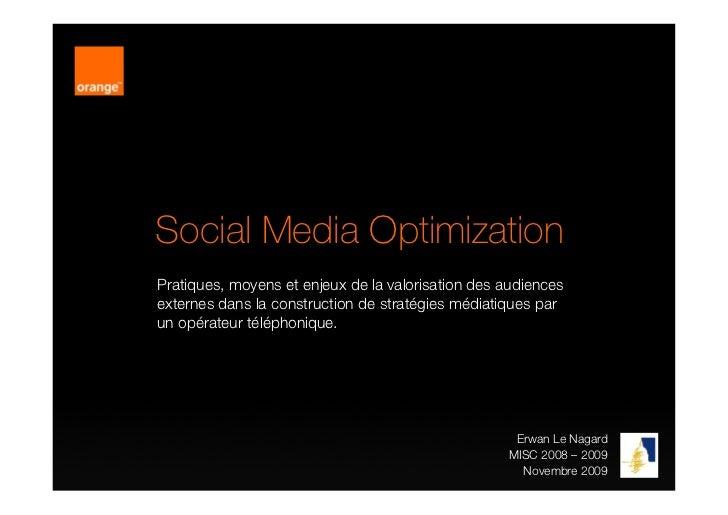 Social Media Optimization Pratiques, moyens et enjeux de la valorisation des audiences externes dans la construction de st...
