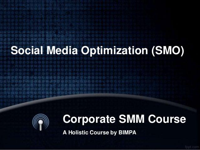 Corporate SMM Course A Holistic Course by BIMPA Social Media Optimization (SMO)