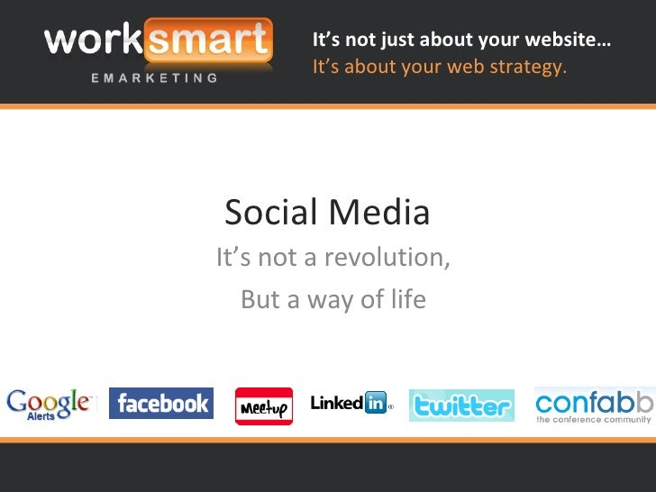 Social Media It's not a revolution, But a way of life