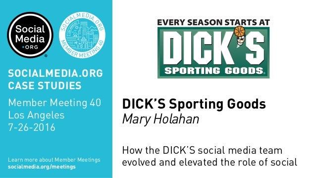 MEM BER MEETIN G 40 SOC IALMEDIA. ORG DICK'S Sporting Goods Mary Holahan How the DICK'S social media team evolved and elev...