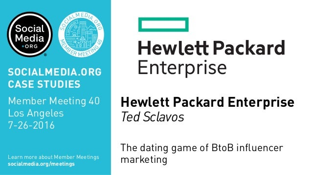 MEM BER MEETIN G 40 SOC IALMEDIA. ORG Hewlett Packard Enterprise Ted Sclavos The dating game of BtoB influencer marketingL...