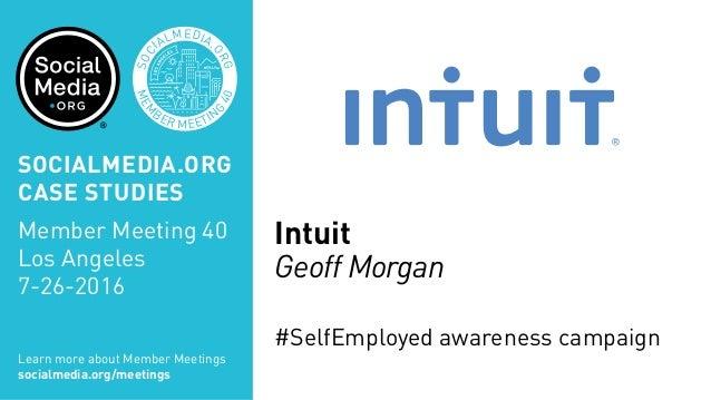 MEM BER MEETIN G 40 SOC IALMEDIA. ORG Intuit Geoff Morgan #SelfEmployed awareness campaign Learn more about Member Meeting...