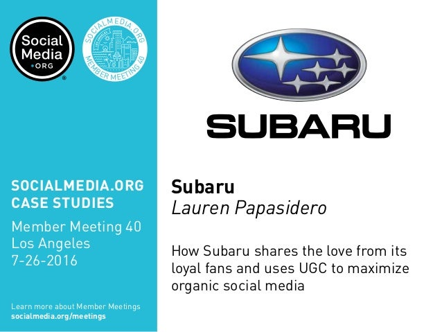 Subaru Lauren Papasidero How Subaru shares the love from its loyal fans and uses UGC to maximize organic social media MEM ...