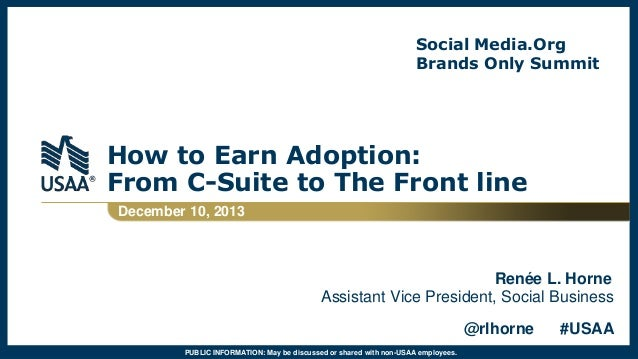 Social Media.Org Brands Only Summit  How to Earn Adoption: From C-Suite to The Front line December 10, 2013  Renée L. Horn...