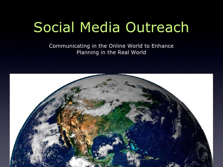 Social Media Outreach Communicating in the Online World to Enhance Planning in the Real World