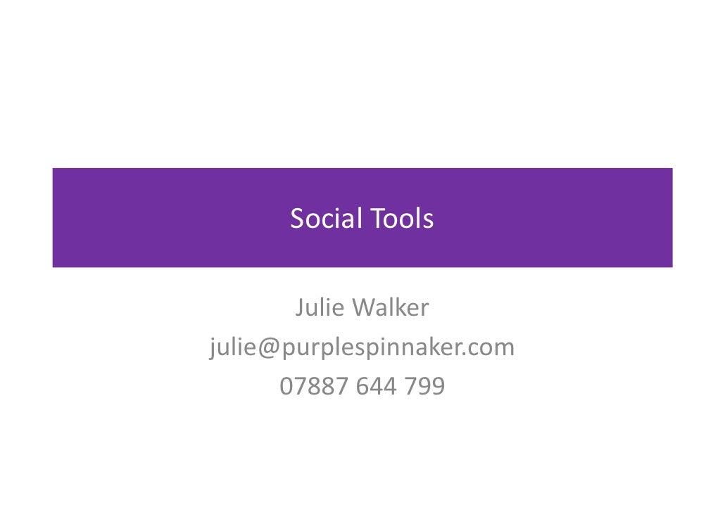 SocialTools         JulieWalker julie@purplespinnaker.com       07887644799