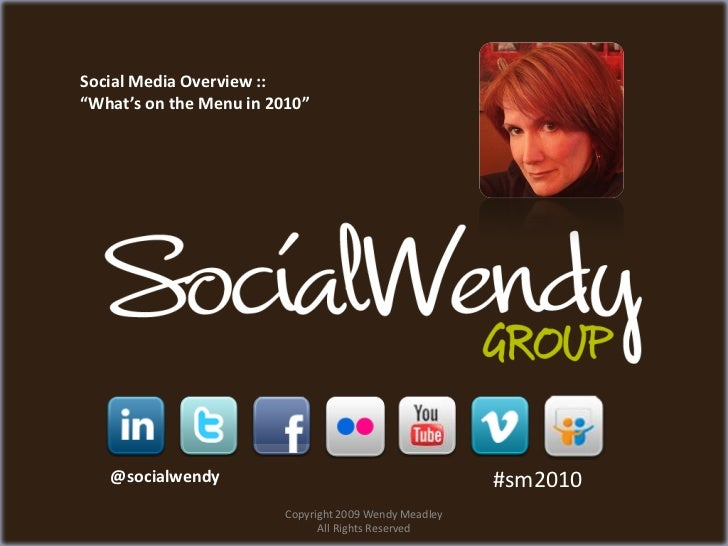 """Social Media Overview :: """"What's on the Menu in 2010""""        @socialwendy                                         #sm2010 ..."""