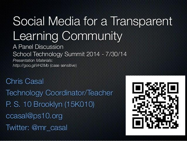 Chris Casal Technology Coordinator/Teacher P. S. 10 Brooklyn (15K010) ccasal@ps10.org Twitter: @mr_casal Social Media for ...