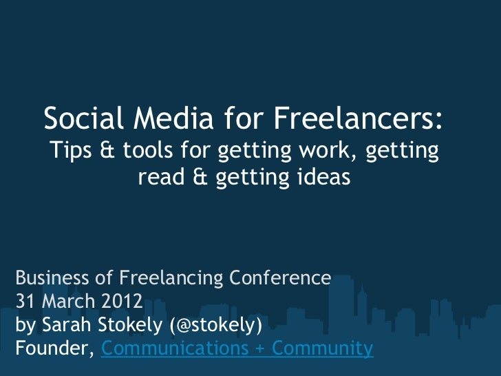 Social Media for Freelancers:   Tips & tools for getting work, getting           read & getting ideasBusiness of Freelanci...