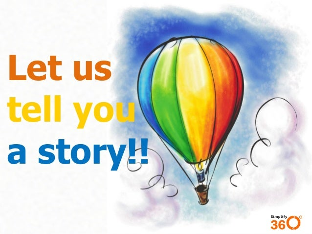 Let us tell you a story!!