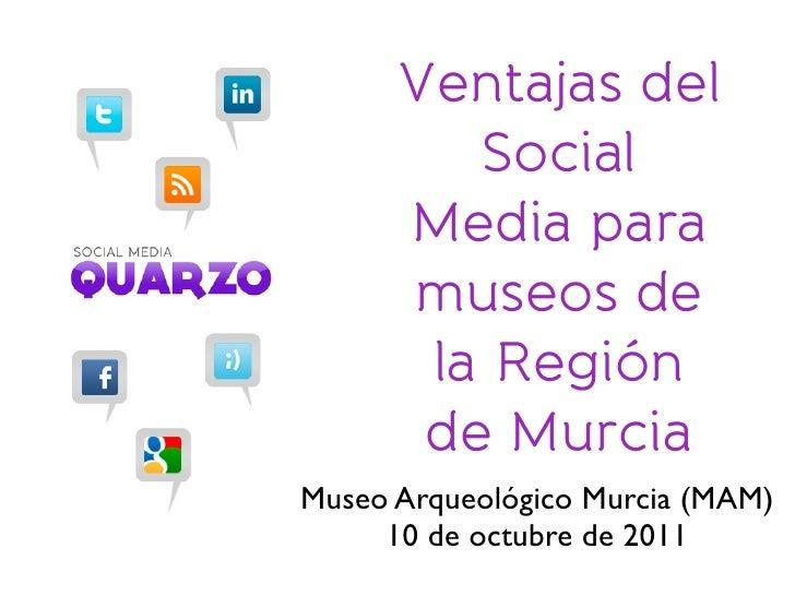 Ventajas del         Social      Media para      museos de       la Región       de MurciaMuseo Arqueológico Murcia (MAM) ...