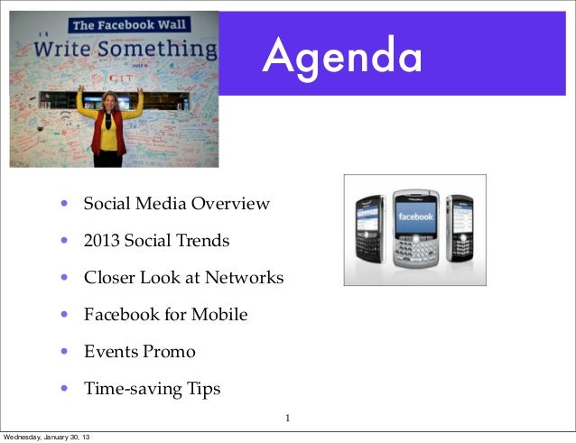 Agenda                • Social Media Overview                • 2013 Social Trends                • Closer Look at Networks...