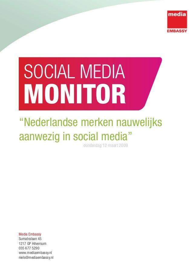 """Nederlandse merken nauwelijks aanwezig in social media"" donderdag 12 maart 2009 Media Embassy Sumatralaan 45 1217 GP Hilv..."