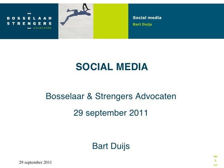 Social media                                         Bart Duijs                       SOCIAL MEDIA!                Bossela...