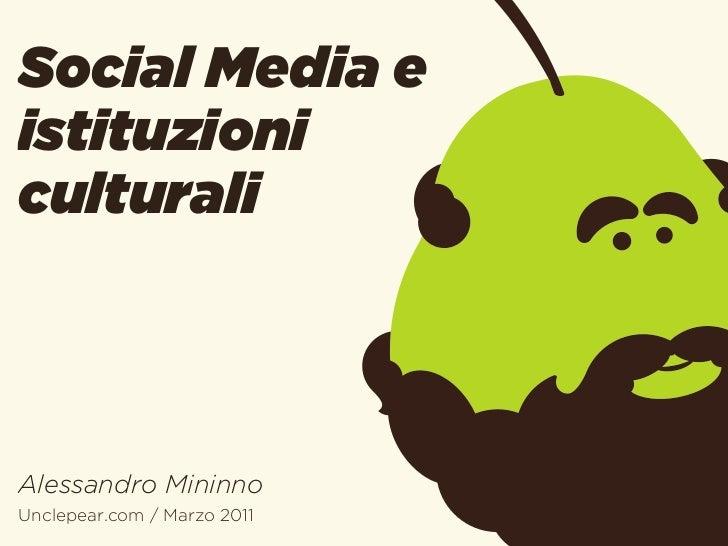 Social Media eistituzioniculturaliAlessandro MininnoUnclepear.com / Marzo 2011