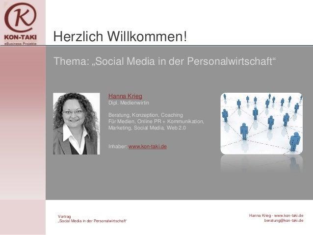 """Herzlich Willkommen!Thema: """"Social Media in der Personalwirtschaft""""                             Hanna Krieg               ..."""