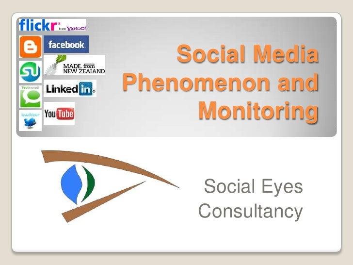Social Media Phenomenon and Monitoring<br />Social Eyes Consultancy<br />