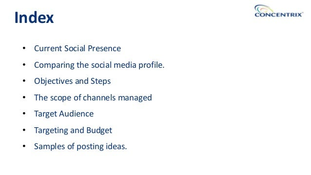 • Current Social Presence • Comparing the social media profile. • Objectives and Steps • The scope of channels managed • T...