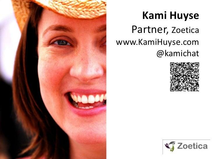 Kami HuysePartner, Zoeticawww.KamiHuyse.com@kamichat<br />