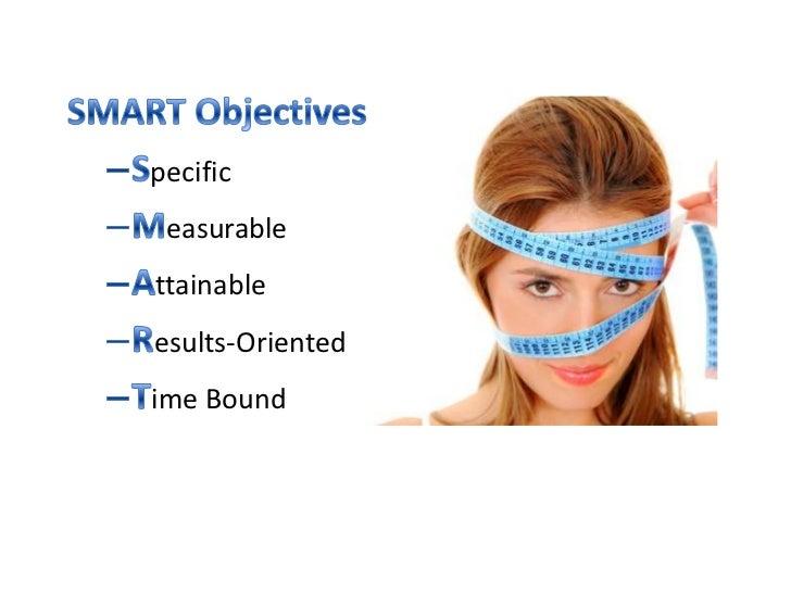SMART Objectives<br /><ul><li>Specific