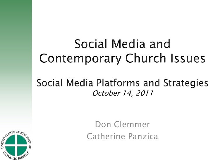 Social Media and Contemporary Church IssuesSocial Media Platforms and StrategiesOctober 14, 2011 <br />Don Clemmer<br />Ca...