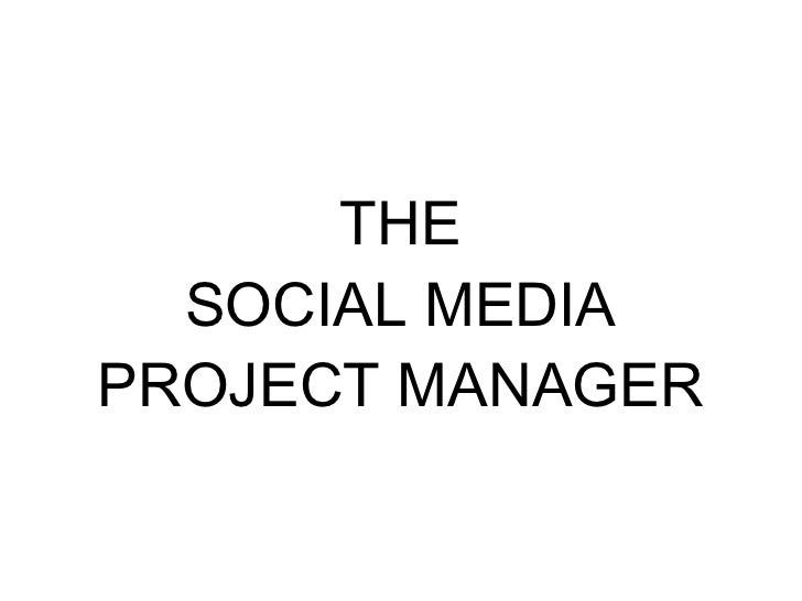THE SOCIAL MEDIA PROJECT MANAGER