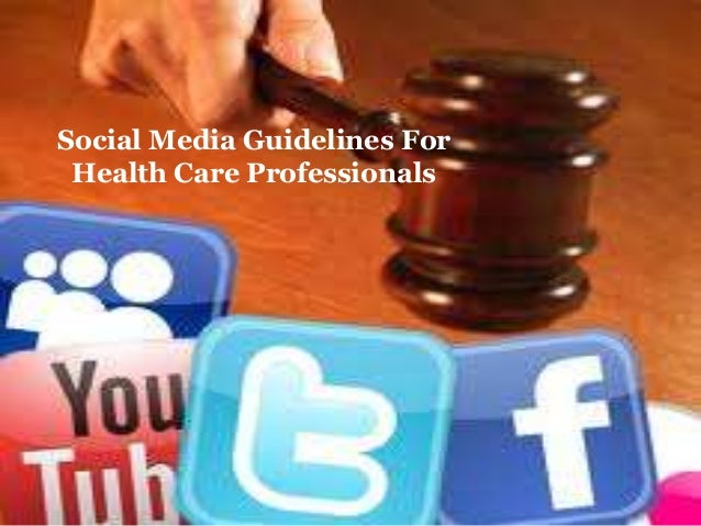 Social Media Guidelines ForHealth Care Professionals