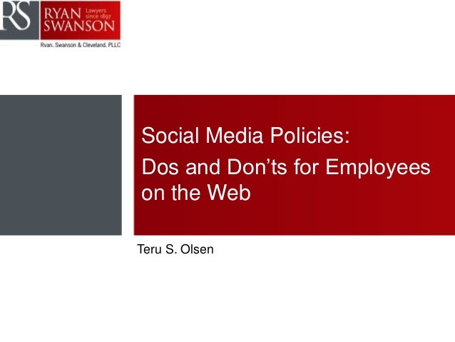 Social Media Policies: Dos and Don'ts for Employees on the Web Teru S. Olsen