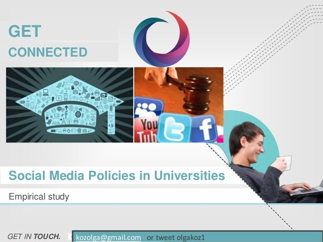 GET  GET  CONNECTED  CONNECTED  Internet Services  Social Media Policies in Universities Empirical study  GET IN TOUCH.  +...