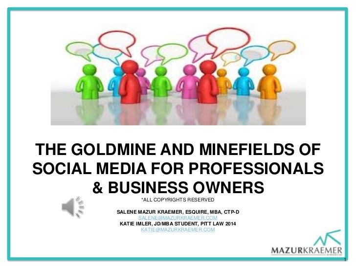 THE GOLDMINE AND MINEFIELDS OFSOCIAL MEDIA FOR PROFESSIONALS      & BUSINESS OWNERS                *ALL COPYRIGHTS RESERVE...