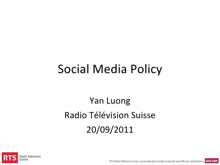 Social Media Policy Yan Luong Radio Télévision Suisse 20/09/2011