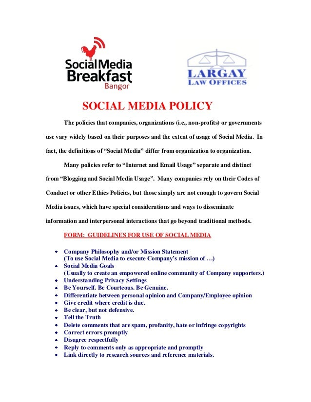 SOCIAL MEDIA POLICY       The policies that companies, organizations (i.e., non-profits) or governmentsuse vary widely bas...