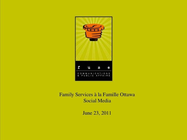 Family Services à la Famille Ottawa Social Media June 23, 2011<br />