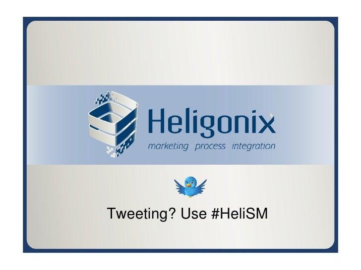 Tweeting? Use #HeliSM