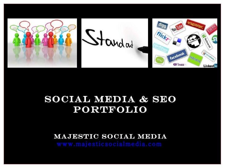 Social Media & SEO Portfolio Majestic Social Media www.majesticsocialmedia.com