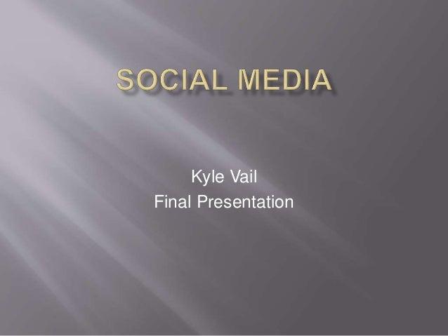 Kyle Vail Final Presentation